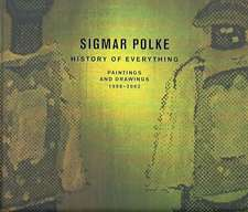 Sigmar Polke: History of Everything, Paintings and Drawings, 1998–2003