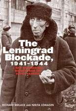 The Leningrad Blockade, 1941-1944 - A New Documentary History from the Soviet Archives