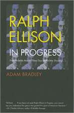 """Ralph Ellison in Progress: From """"Invisible Man"""" to """"Three Days Before the Shooting . . . """""""