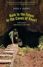 Back to the Future in the Caves of Kaua′i