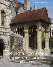 Canterbury Cathedral Priory in the Age of Becket