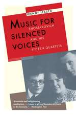 Music for Silenced Voices – Shostakovich and His Fifteen Quartets