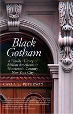 Black Gotham: A Family History of African Americans in Nineteenth-Century New York City