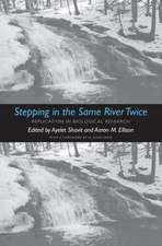 Stepping in the Same River Twice – Replication in Biological Research