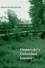 Dostoevsky's Unfinished Journey:  Through the Looking Glass