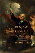 Benjamin Franklin – The Religious Life of a Founding Father