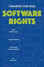 Software Rights – How Patent Law Transformed Software Development in America