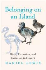 Belonging on an Island – Birds, Extinction, and Evolution in Hawai′i
