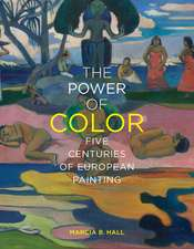 The Power of Color – Five Centuries of European Painting