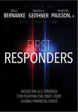 First Responders – Inside the U.S. Strategy for Fighting the 2007–2009 Global Financial Crisis