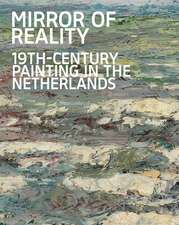 Mirror of Reality: 19th-Century Painting in the Netherlands