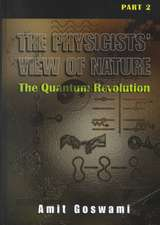 The Physicists' View of Nature Part 2: The Quantum Revolution
