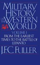 A Military History Of The Western World, Vol. I: From The Earliest Times To The Battle Of Lepanto