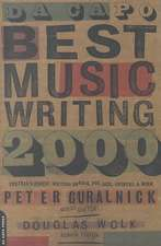 Da Capo Best Music Writing 2000: The Year's Finest Writing On Rock, Pop, Jazz, Country And More