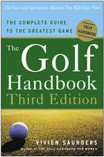 The Golf Handbook:  The Complete Guide to the Greatest Game