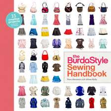 The BurdaStyle Sewing Handbook [With Pattern(s)]:  The Easiest, Prettiest Projects Ever [With Pattern(s)]