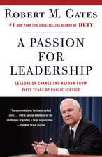 Passion for Leadership: Lessons on Change and Reform from Fifty Years of Public Service