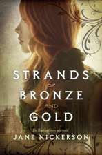 Strands of Bronze and Gold