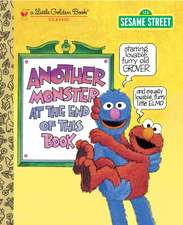 Another Monster at the End of This Book (Sesame Street):  Transform Your Problems Into Courage, Confidence, and Creativity