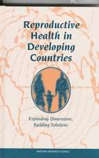 Reproductive Health in Developing Countries:  Expanding Dimensions, Building Solutions