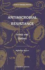 Antimicrobial Resistance:  Issues and Options