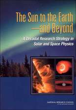 The Sun to the Earth -- And Beyond:  A Decadal Research Strategy in Solar and Space Physics