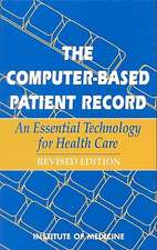 The Computer-Based Patient Record:  An Essential Technology for Health Care, Revised Edition