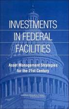 Investments in Federal Facilities: Asset Management Strategies for the 21st Century