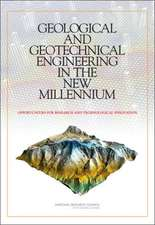 Geological and Geotechnical Engineering in the New Millennium:  Opportunities for Research and Technological Innovation