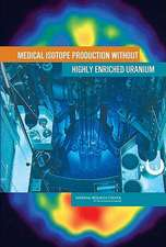 Medical Isotope Production Without Highly Enriched Uranium:  National Security Controls on Science and Technology in a Globalized World