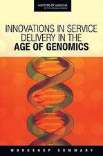 Innovations in Service Delivery in the Age of Genomics:  Workshop Summary