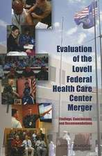 Evaluation of the Lovell Federal Health Care Center Merger:  Findings, Conclusions, and Recommendations