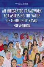 An Integrated Framework for Assessing the Value of Community-Based Prevention
