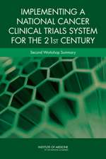 Implementing a National Cancer Clinical Trials System for the 21st Century