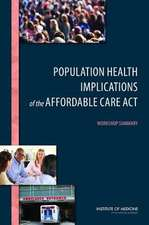 Population Health Implications of the Affordable Care Act:  Workshop Summary