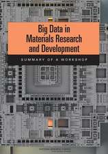 Big Data in Materials Research and Development:  Summary of a Workshop