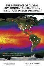 The Influence of Global Environmental Change on Infectious Disease Dynamics:  Workshop Summary