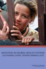 Investing in Global Health Systems:  Sustaining Gains, Transforming Lives