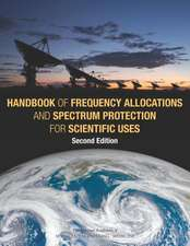 Handbook of Frequency Allocations and Spectrum Protection for Scientific Uses:  Second Edition