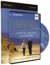 The Rock, the Road, and the Rabbi Study Guide with DVD: Come to the Land Where It All Began