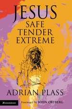 Jesus - Safe, Tender, Extreme