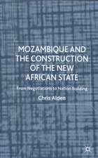 Mozambique and the Construction of the New African State: From Negotiations to Nation Building
