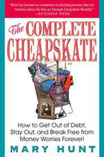 The Complete Cheapskate:  How to Get Out of Debt, Stay Out, and Break Free from Money Worries Forever