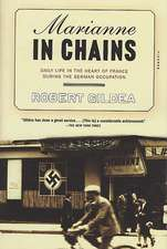 Marianne in Chains:  Daily Life in the Heart of France During the German Occupation