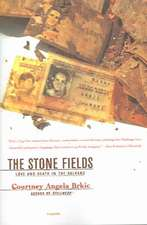 The Stone Fields:  Love and Death in the Balkans