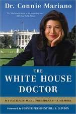 The White House Doctor:  A Memoir