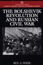 The Bolshevik Revolution and Russian Civil War
