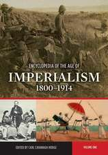 Encyclopedia of the Age of Imperialism, 1800-1914 Set