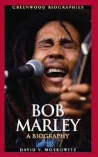 Bob Marley:  A Biography