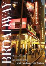 Broadway, 2-Volume Set:  An Encyclopedia of Theater and American Culture
